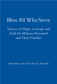 Bless All Who Serve: Sources of Hope, Courage and Faith for Military Personnel and Their Families Product Attributes - edited by Matthew Tittle and Gail Tittle