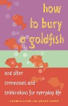 How to Bury a Goldfish