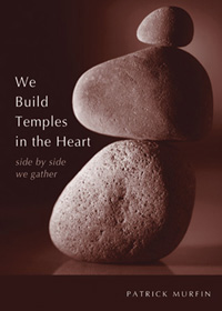 We Build Temples in the Heart