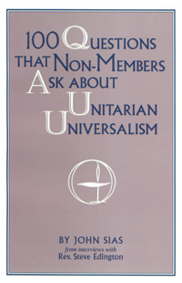 100 Questions That Non-Members Ask About Unitarian Universalism