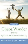 Chaos, Wonder and the Spiritual Adventure of Parenting