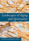 Landscapes of Aging and Spirituality