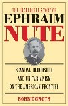 The Incredible Story of Ephraim Nute