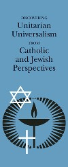 Discovering Unitarian Universalism from Catholic and Jewish Perspectives