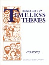 Bible Songs on Timeless Themes
