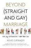 Beyond (Straight and Gay ) Marriage