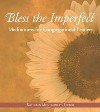 Bless the Imperfect