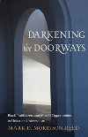 Darkening the Doorways