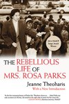 Rebellious Life of Mrs. Rosa Parks Revised Edition