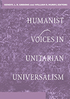 Humanist Voices in Unitarian Universalism