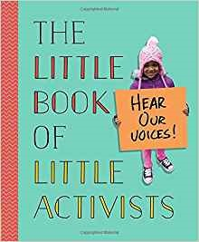 The Little Book of Little Activists