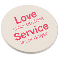 Love is our doctrine. Service is our prayer. - Coasters