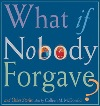 What If Nobody Forgave?